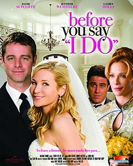 Прежде, чем ты скажешь «да» / Before You Say 'I Do' (2009) DVDRip