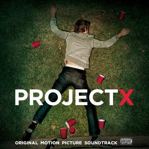 Проект X: Дорвались / Project X (2012) OST