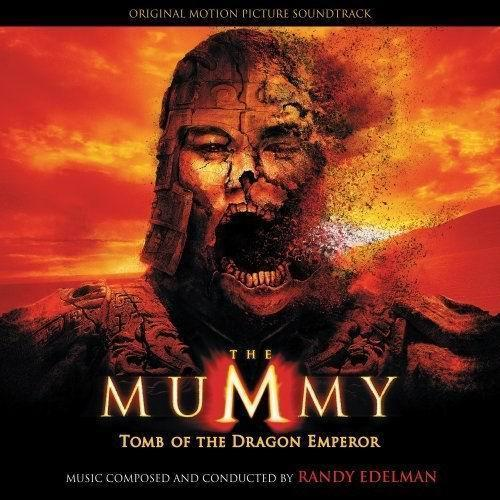 Randy Edelman - The Mummy: Tomb Of The Dragon Emperor (2008)