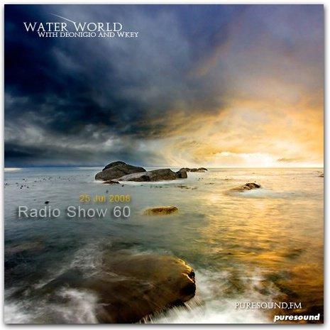 W&D - Water World Radio Show 60 (25 Jul 2008)