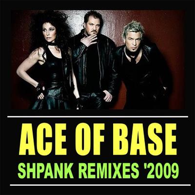 Ace of Base - Shpank Remixes (2009)