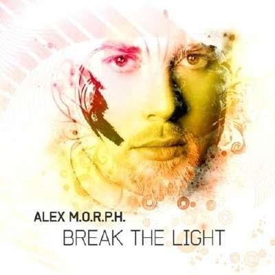 Alex M.O.R.P.H. - Break The Light (Incl Filo & Peri Remix) (2010)xd;
