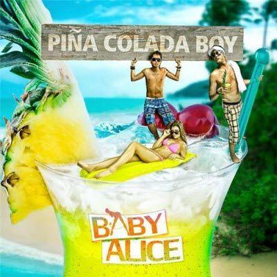 Baby Alice - Pina Colada Boy (2010)