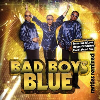 Bad Boys Blue - Rarities Remixed (2009)