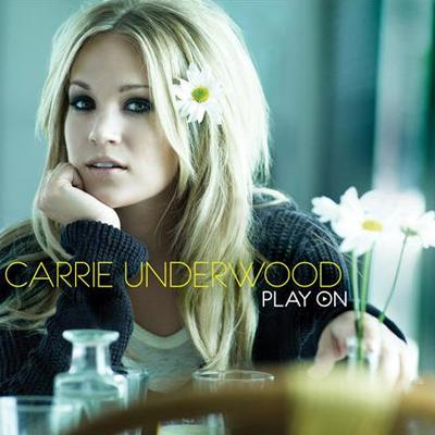 Carrie Underwood - Play On (2009)