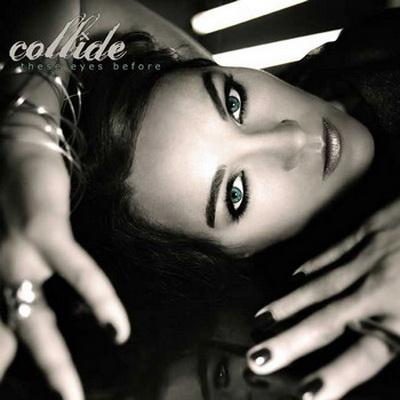 Collide - These Eyes Before (2009)