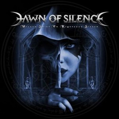 Dawn Of Silence - Wicked Saint Or Righteous Sinner (2010)xd;