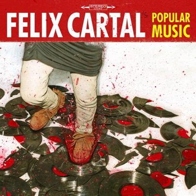 Felix Cartal - Popular Music (2010)