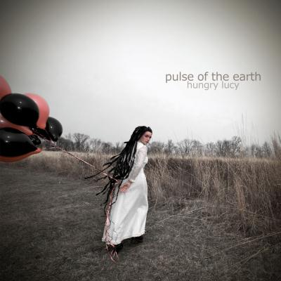 Hungry Lucy - Pulse of the Earth (2010)