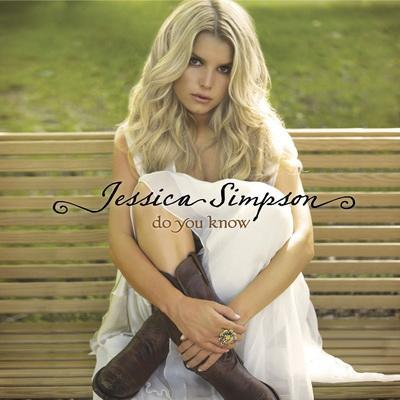 Jessica Simpson - Do You Know (2008)