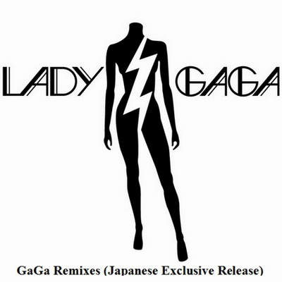 Lady GaGa - GaGa Remixes (Japanese Exclusive Release) (2010)