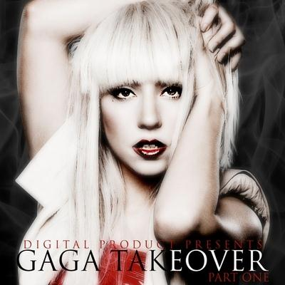 Lady GaGa - Gaga Takeover (2010)