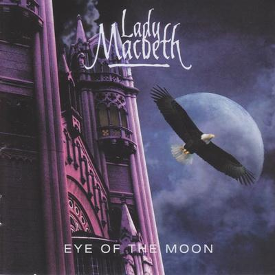 Lady Macbeth - Eye Of The Moon (2009)