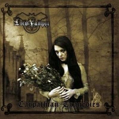Lord Vampyr - Carpathian Tragedies (2009)