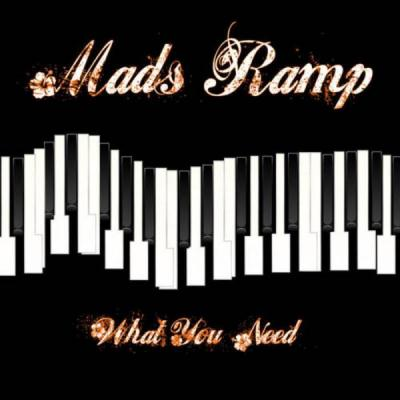 Mads Ramp - What You Need (2010)