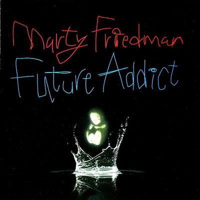 Marty Friedman - Future Addict (2008)