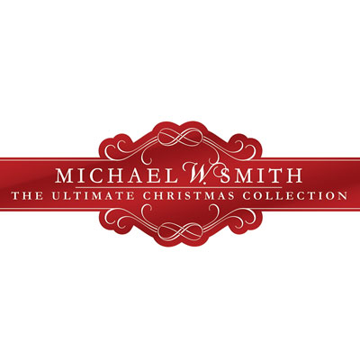 Michael W. Smith - The Ultimate Christmas Collection (2009)