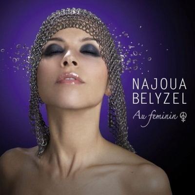 Najoua Belyzel - Au Feminin (2009)