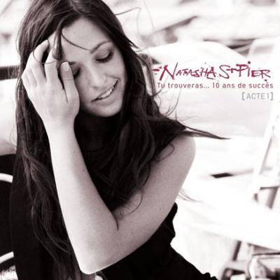 Natasha St-Pier - Tu Trouveras... 10 Ans De Succes (Acte 1) (2009)