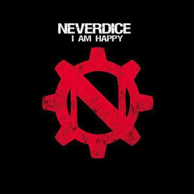 Neverdice - I Am Happy (2010)
