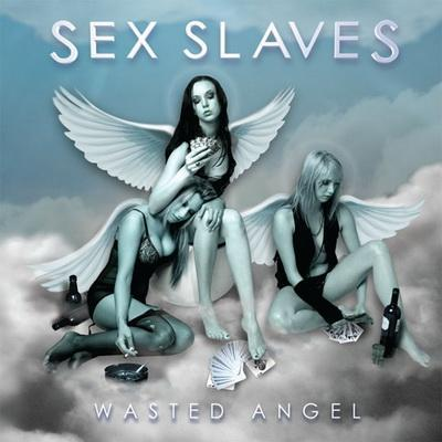 Sex Slaves - Wasted Angel (2009)
