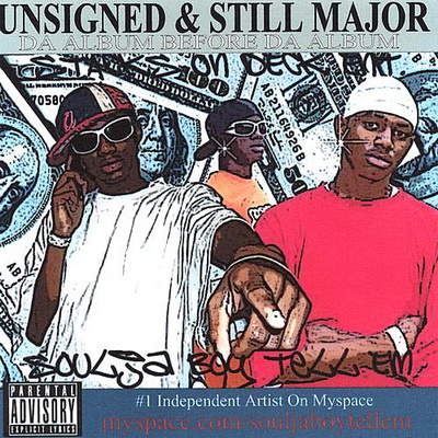Soulja Boy - Unsigned and Still Major (2007)