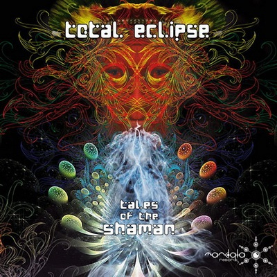 Total Eclipse - Tales Of The Shaman (2009)