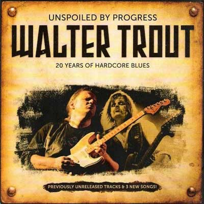 Walter Trout - Unspoiled By Progress (2009)